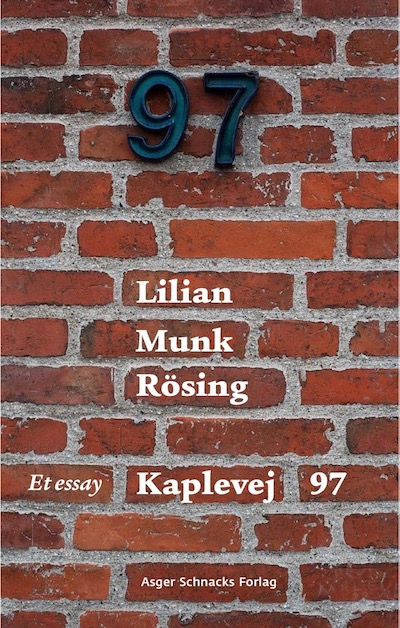 Kaplevej 97 - Lilian Munk Rösing - Bøger - Asger Schnacks Forlag - 9788793718258 - April 23, 2021
