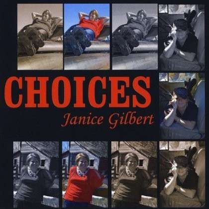 Choices - Janice Gilbert - Musik - Note Head Music Bmi - 0029882562260 - May 4, 2013
