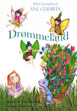 Drømmeland - Komponist Thomas Arnt Ane Gudrun - Bøger - Forlaget Petunia - 9788793767263 - July 20, 2020