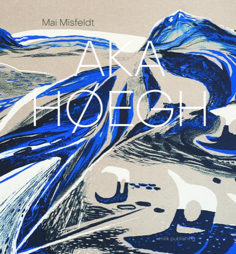 AKA HØEGH engelsk udgave - Mai Misfeldt - Bøger - milik publishing - 9788793941267 - June 21, 2021