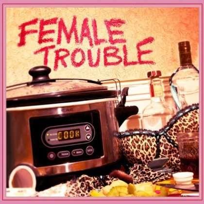 Female Trouble - Female Trouble - Musik -  - 0029882560273 - 2013