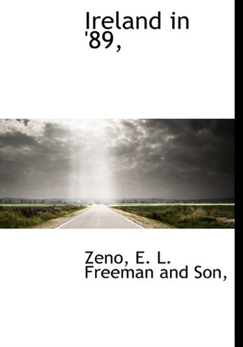 Ireland in '89, - Zeno - Bøger - BiblioLife - 9781140415282 - April 6, 2010