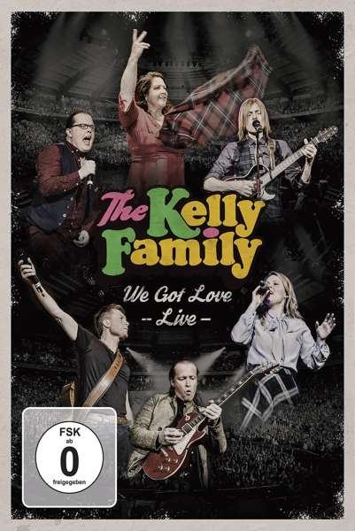 We Got Love - Live - Kelly Family - Film - TOP - 0602557900286 - October 19, 2017