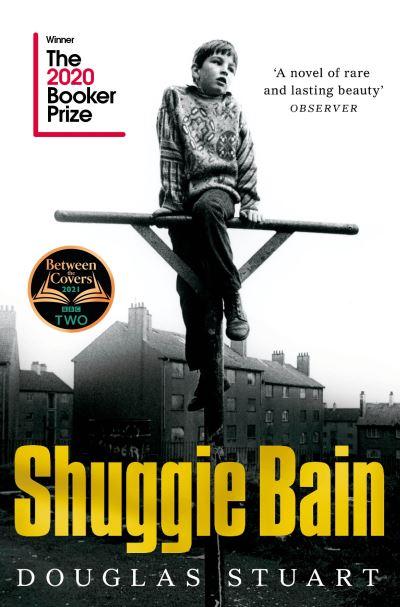 Shuggie Bain: Winner of the Booker Prize 2020 - Douglas Stuart - Bøger - Pan Macmillan - 9781529019292 - April 15, 2021