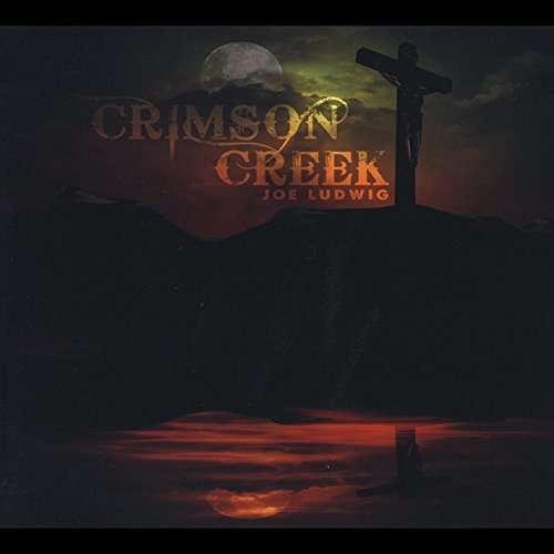 Crimson Creek - Joe Ludwig - Musik -  - 0029882568293 - June 18, 2014