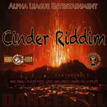 Cinder Riddim / Various - Cinder Riddim / Various - Musik - Alpha League Entertainment/ Heart of a L - 0029882519301 - December 12, 2012