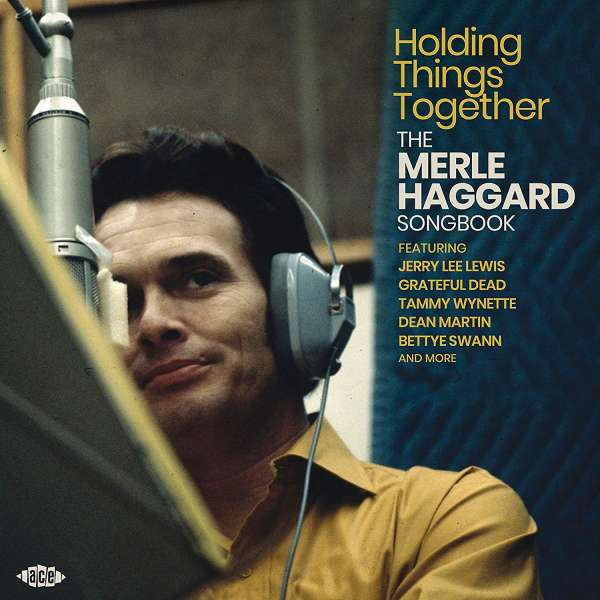 Holding Things Together - Merle Haggard =Trib= - Musik - ACE - 0029667094320 - May 3, 2019
