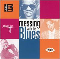 Messing With The Blues - V/A - Musik - ACE - 0029667177320 - September 14, 2000