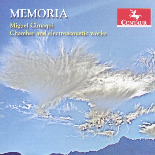 Memoria: Chamber & Electroacoustic Works - Chuaqui / Conner / Vickers - Musik - Centaur - 0044747300320 - 27. oktober 2009