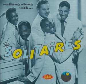 Walking Along With The - Solitaires - Musik - ACE - 0029667138321 - October 28, 1992