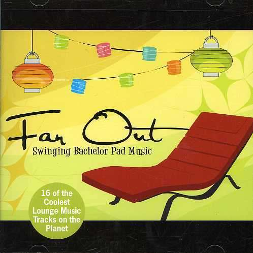 Far Out-swinging Bachelor Pad Music - V/A - Musik - WATER MUSIC INC. - 0030206074321 - October 23, 2013