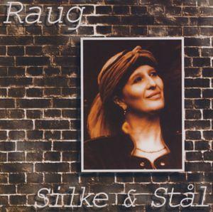 Silke og Stål - Pia Raug - Musik - STV - 0000019070322 - December 31, 2011