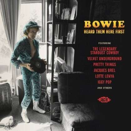 Bowie Heard Them Here First - Bowie, David.=V/A= - Musik - ACE - 0029667058322 - April 30, 2014