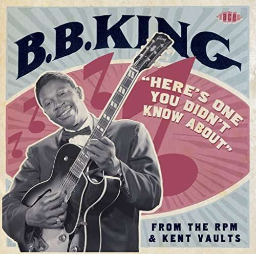 Here's One You Didn't Know About - B.B. King - Musik - ACE - 0029667074322 - December 10, 2015