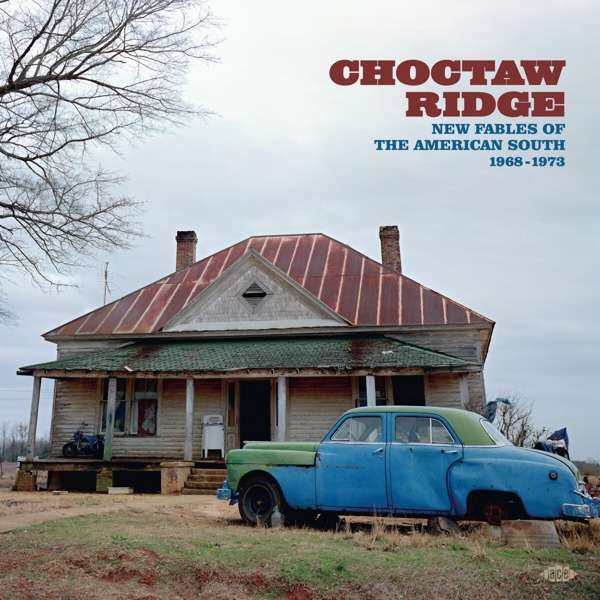 Choctaw Ridge - New Fables Of The American South 1968-1973 - Various Artists - Musik - ACE - 0029667102322 - July 30, 2021