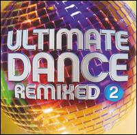 Ultimate Dance Remixed 2 - V/A - Musik - MVD - 0030206064322 - September 26, 2013