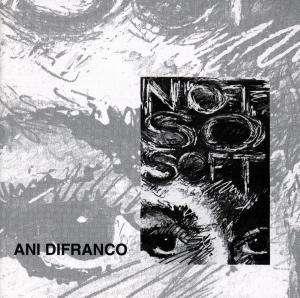 Ani Difranco-not So Soft - Ani Difranco - Musik -  - 0711297153323 -
