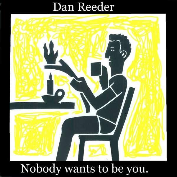 Nobody Wants to Be You - Dan Reeder - Musik - FOLK - 0752830511323 - November 10, 2017