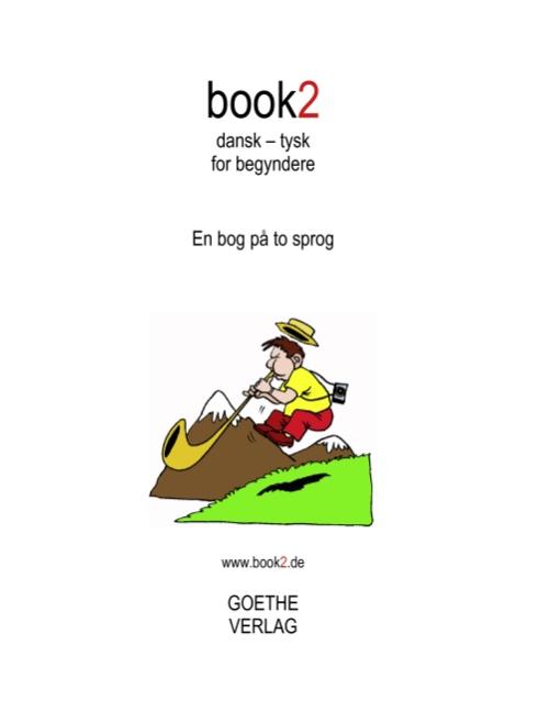 Book2: Book2 Dansk - Tysk for Begyndere - Johannes Schumann; Johannes Schumann; Johannes Schumann - Bøger - Books on Demand - 9788771140323 - July 17, 2017