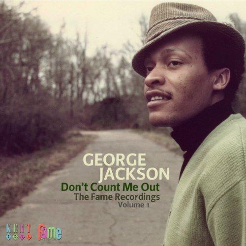 Don't Count Me Out - George Jackson - Musik - KENT SOUL - 0029667236324 - November 24, 2011