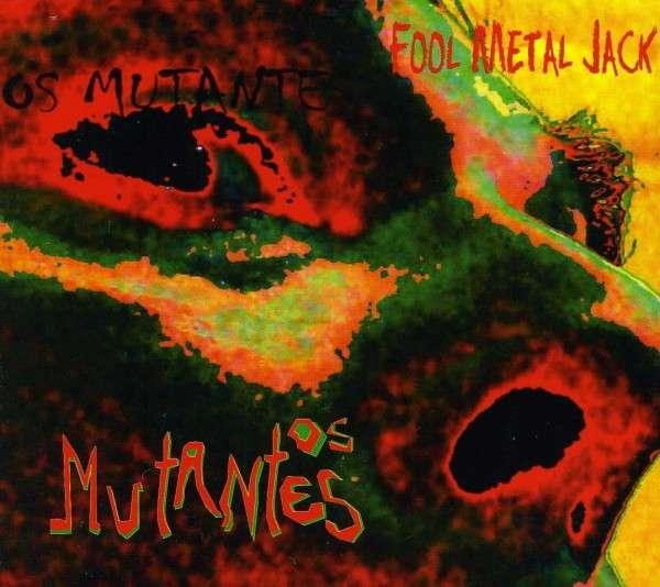 Fool Metal Jack - Os Mutantes - Musik - MVD - 0030206242324 - June 5, 2014
