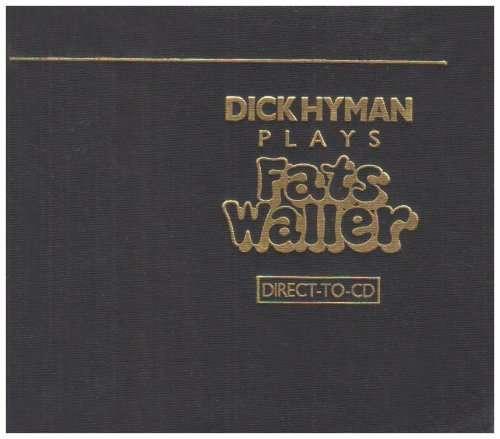 Dick Hyman Plays Fats Waller - Dick Hyman - Musik - REFERENCE - 0030911193324 - January 8, 2019