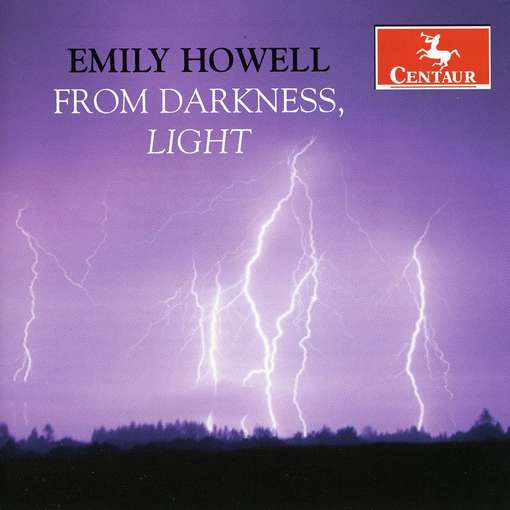 From Darkness / Light - Howell,emily / Arul / Cope / Paiement - Musik - Centaur - 0044747302324 - May 25, 2010