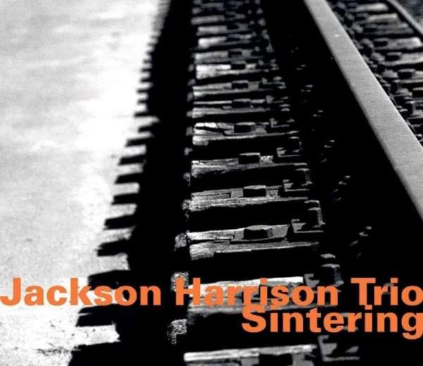 Sintering - Jackson -Trio- Harrison - Musik - HATOLOGY - 0752156072324 - March 9, 2017