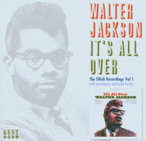 It's All Over - Walter Jackson - Musik - KENT SOUL - 0029667226325 - June 8, 2006