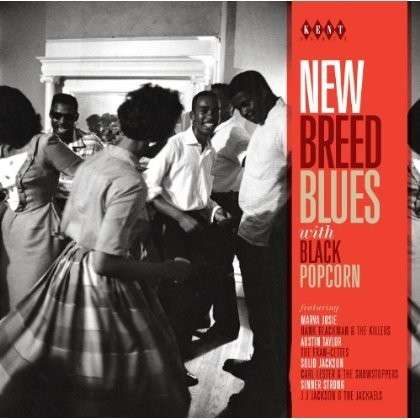New Breed Blues With Black Popcorn - Various Artists - Musik - KENT - 0029667239325 - April 29, 2013