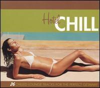 Hotel Chill - V/A - Musik - MVD - 0030206063325 - September 26, 2013