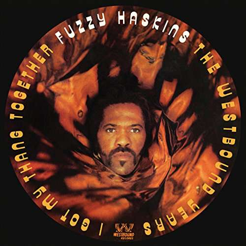 I Got My Thang Together - Fuzzy Haskins - Musik - WESTBOUND - 0029667079327 - April 6, 2017