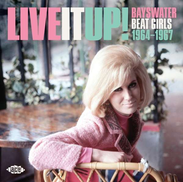 Live It Up! Bayswater Beat Girls 1964-1967 - Various Artists - Musik - ACE - 0029667095327 - August 30, 2019