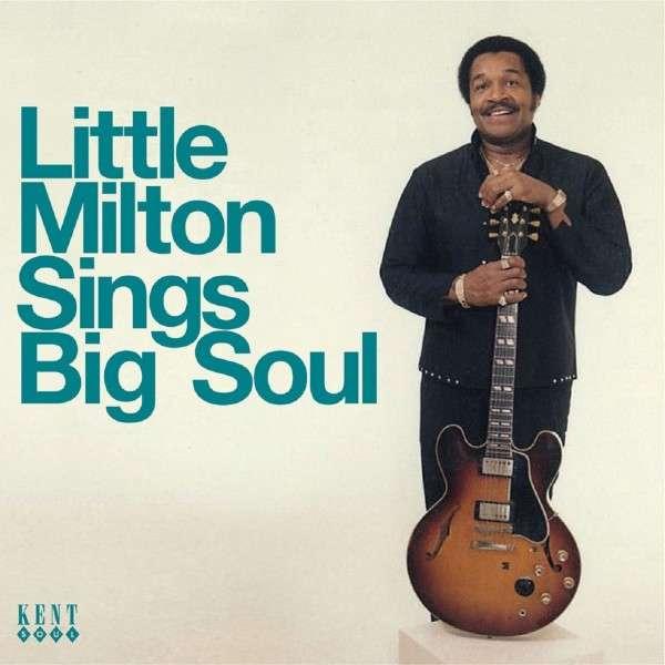 Sings Big Soul - Little Milton - Musik - KENT SOUL - 0029667241328 - July 3, 2014