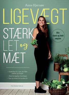 Ligevægt - Stærk, let og mæt - Anne Hjernøe - Bøger - Politikens Forlag - 9788740060331 - April 27, 2020