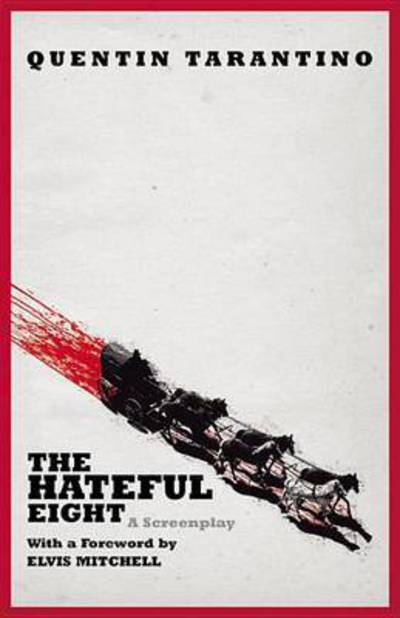 The Hateful Eight - Quentin Tarantino - Bøger - Grand Central Publishing - 9781455537334 - 22. desember 2015