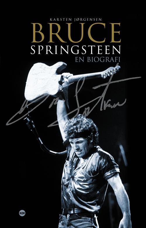 Bruce Springsteen - Karsten Jørgensen - Bøger - Klim - 9788771292350 - April 12, 2013