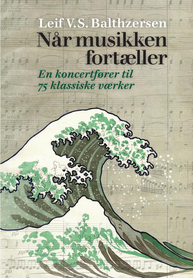 Når musikken fortæller. - Leif V.S. Balthzersen - Bøger - Aarhus Universitetsforlag - 9788772194356 - November 9, 2021