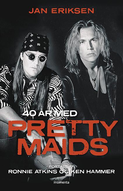 40 år med Pretty Maids (Signeret) - Jan Eriksen - Bøger - Forlaget Momenta - 9788793622357 - 21 oktober 2021