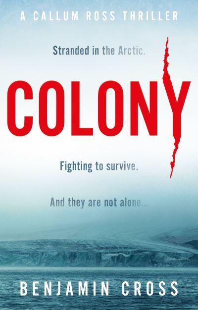 Colony - Benjamin Cross - Bøger - The Book Guild Ltd - 9781913551360 - January 28, 2021