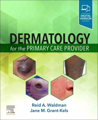 Dermatology for the Primary Care Provider - Waldman, Reid A., MD - Bøger - Elsevier - Health Sciences Division - 9780323712361 - August 27, 2021