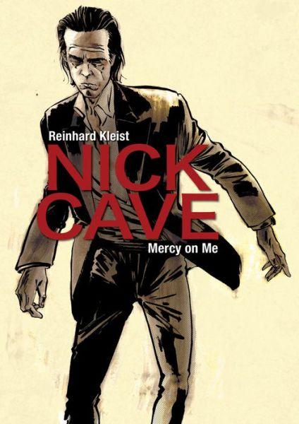 Nick Cave: Mercy on Me - Reinhard Kleist - Bøger - SelfMadeHero - 9781910593363 - September 7, 2017
