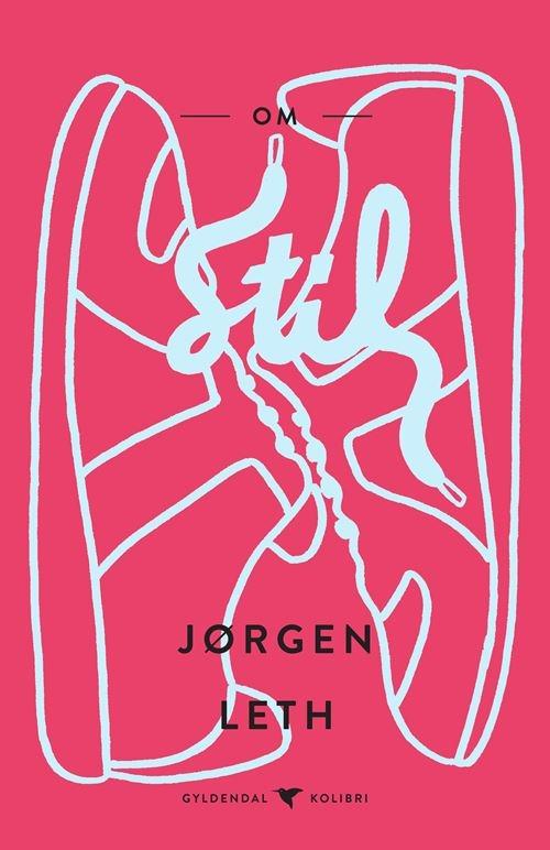 Gyldendal Kolibri: Om stil - Jørgen Leth - Bøger - Gyldendal - 9788702311365 - December 1, 2020