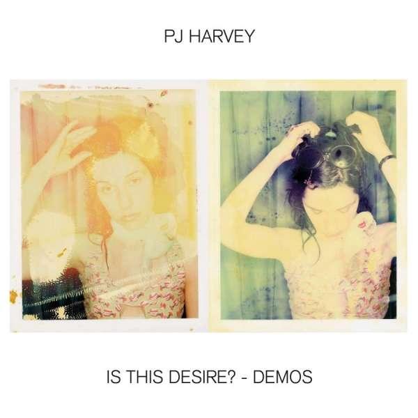 Is This Desire? - Demos - PJ Harvey - Musik - ISLAND - 0602508985379 - January 29, 2021