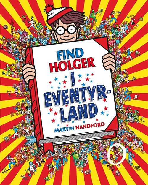 Find Holger: Find Holger - I eventyrland - Martin Handford - Bøger - Forlaget Alvilda - 9788741500379 - October 5, 2018