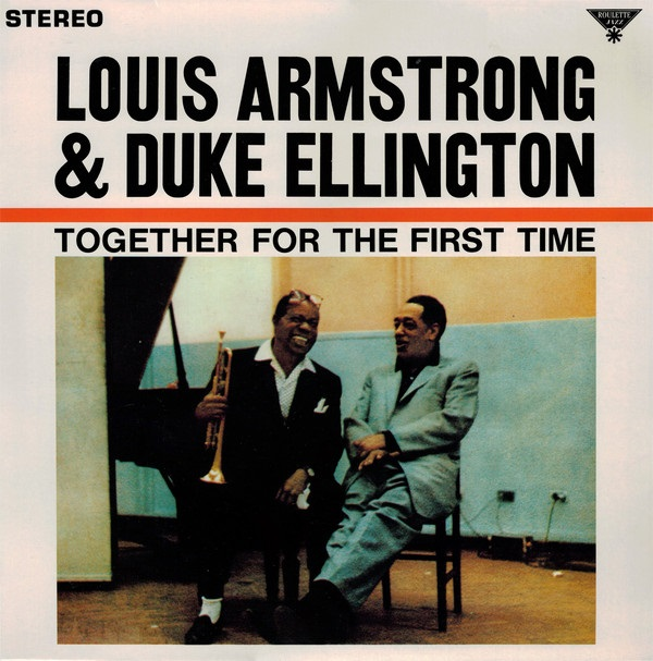 Together for the First Time - Louis Armstrong & Duke Ellington - Musik - PARLOPHONE - 0190295961381 - August 5, 2016