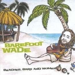 Beaches Bars & Women - Barefoot Wade - Musik -  - 0029882568392 - January 25, 2005