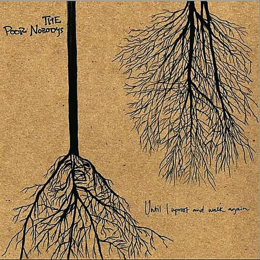 Until I Uproot & Walk Again - Poor Nobodys - Musik - None - 0707541262392 - October 5, 2010