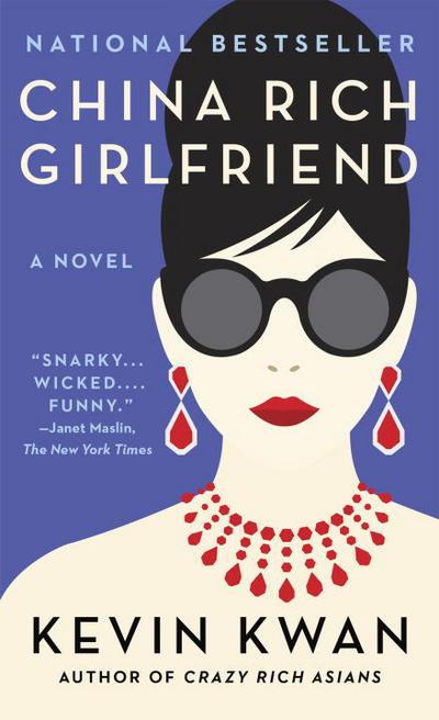 China Rich Girlfriend - Crazy Rich Asians Trilogy - Kevin Kwan - Bøger - Random House US - 9781101973394 - December 13, 1901