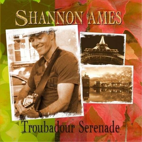 Troubadour Serenade - Shannon Ames - Musik - Tibbs - Ames Records - 0029882567395 - April 4, 2014